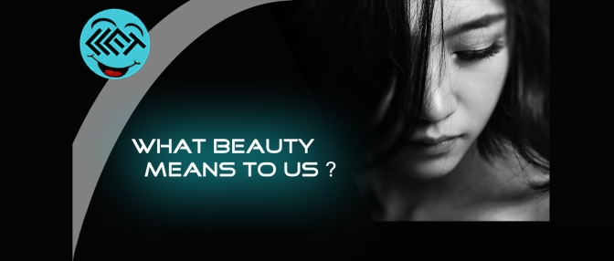 What beauty means to us ?